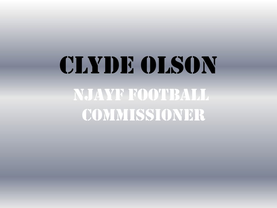 CLYDE OLSON NJAYF FOOTBALL COMMISSIONER
