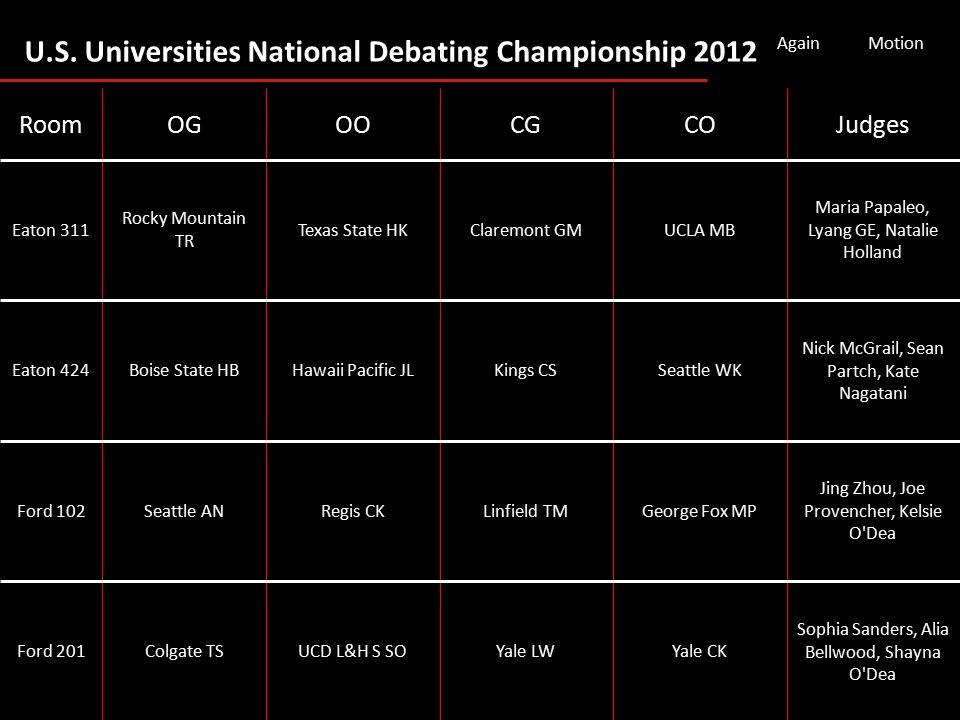 U.S. Universities National Debating Championship 2012 AgainMotion Sophia Sanders, Alia Bellwood, Shayna O'Dea Yale CKYale LWUCD L&H S SOColgate TSFord