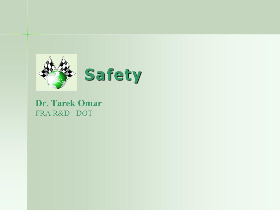 Safety Dr. Tarek Omar FRA R&D - DOT