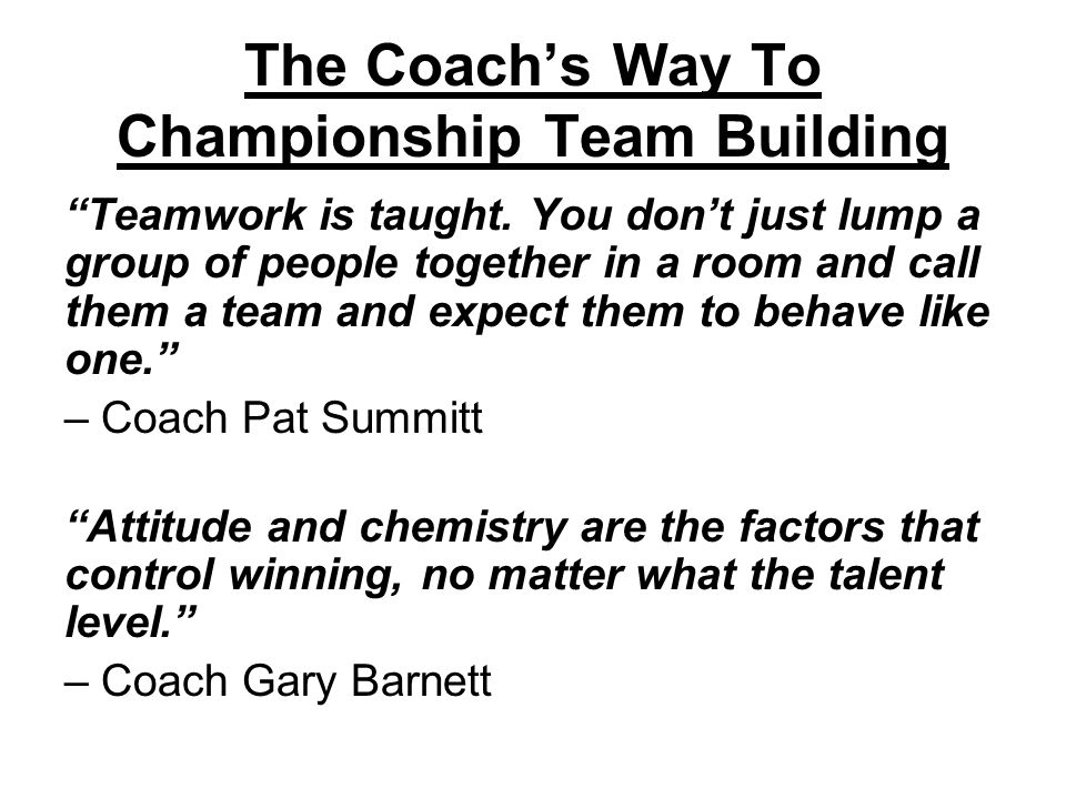 The Coach's Way To Championship Team Building Teamwork is taught.