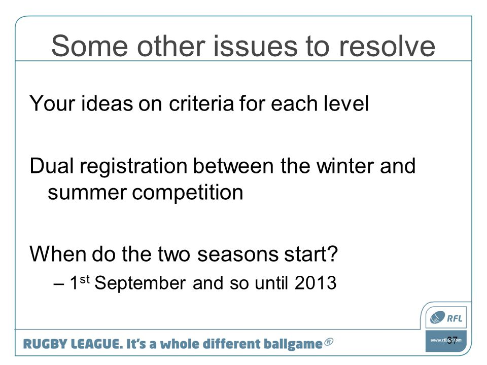 Some other issues to resolve Your ideas on criteria for each level Dual registration between the winter and summer competition When do the two seasons
