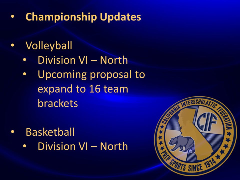 { Championship Updates Volleyball Division VI – North Upcoming proposal to expand to 16 team brackets Basketball Division VI – North