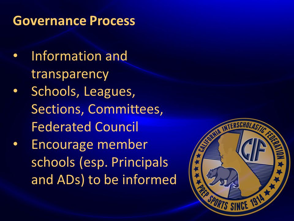{ Governance Process Information and transparency Schools, Leagues, Sections, Committees, Federated Council Encourage member schools (esp.
