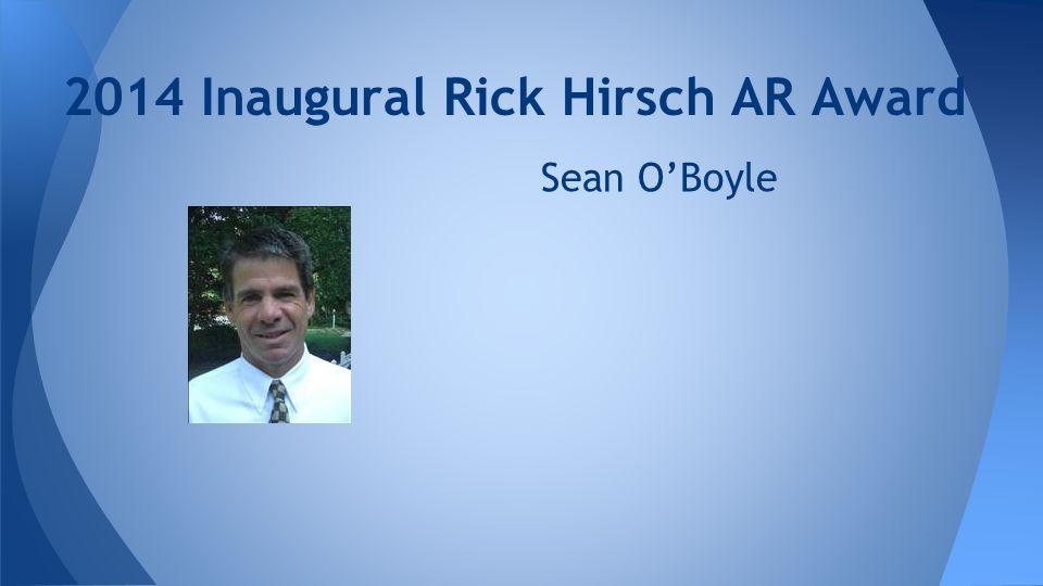 2014 Inaugural Rick Hirsch AR Award Sean O'Boyle