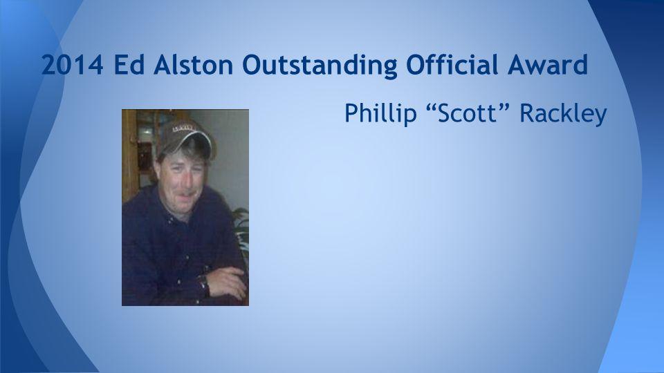 2014 Ed Alston Outstanding Official Award Phillip Scott Rackley