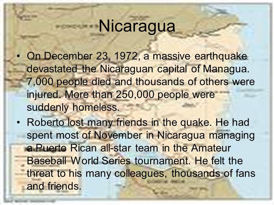 Nicaragua On December 23, 1972, a massive earthquake devastated the Nicaraguan capital of Managua.