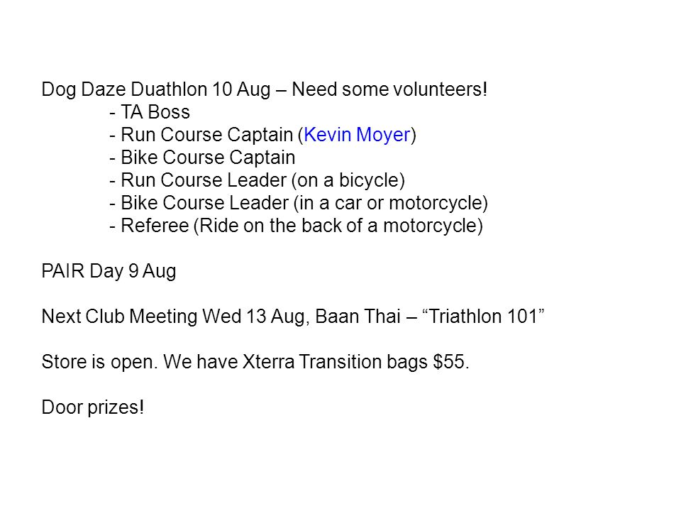 Dog Daze Duathlon 10 Aug – Need some volunteers.