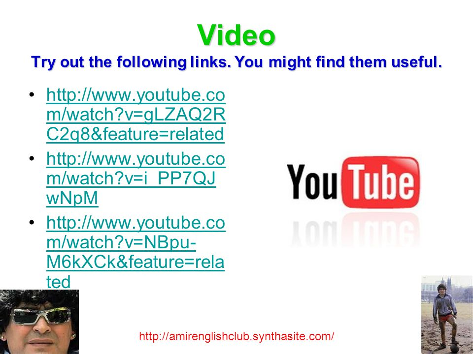 Video Try out the following links. You might find them useful.