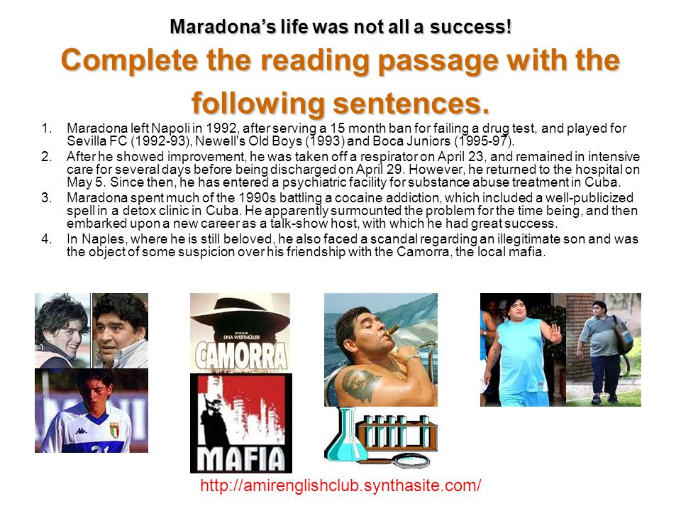 Maradona's life was not all a success. Complete the reading passage with the following sentences.