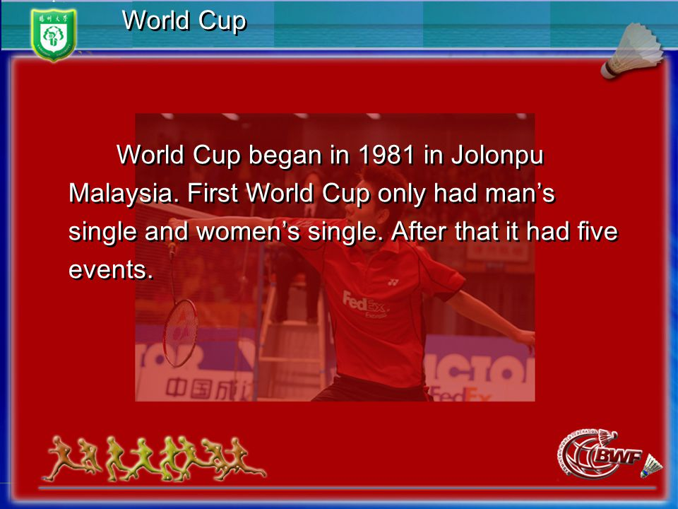 World Cup World Cup began in 1981 in Jolonpu Malaysia.