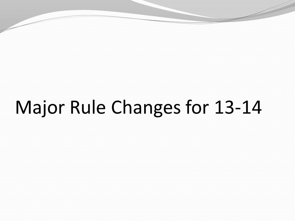 Major Rule Changes for 13-14