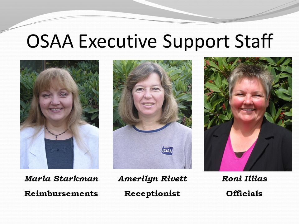 OSAA Executive Support Staff Marla Starkman Reimbursements Roni Illias Officials Amerilyn Rivett Receptionist