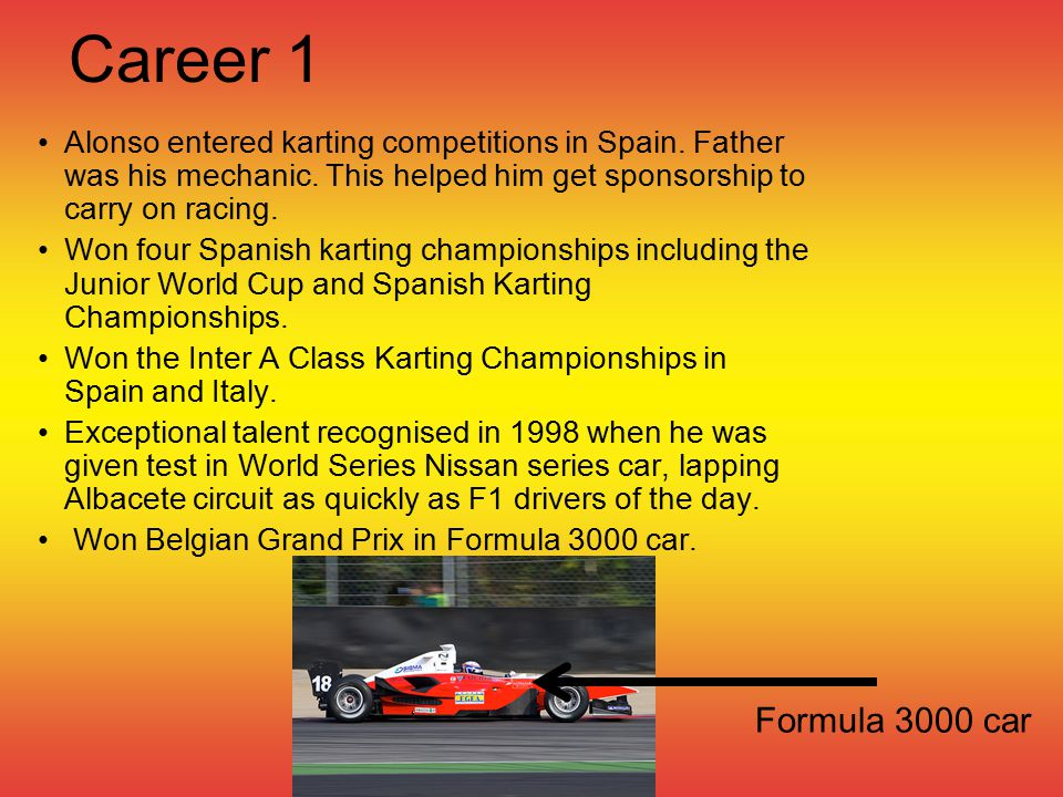 Career 2 Started F1 career with Minardi in 2001 before moving to Renault in 2002.