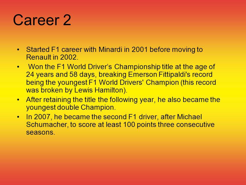 Career 3 Current team: Ferrari Current teammate: Felipe Massa from Brazil. Favourite track: Monaco.