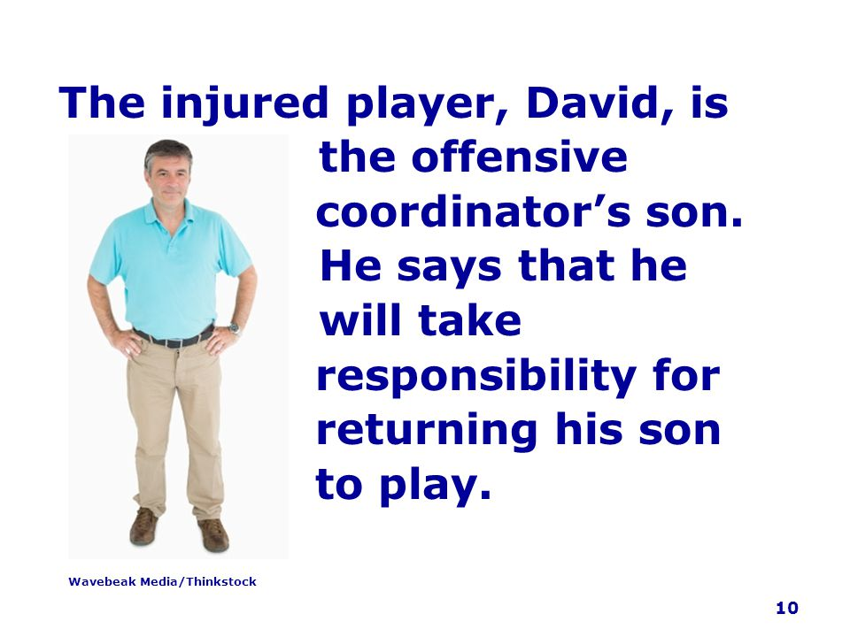 The injured player, David, is the offensive coordinator's son.