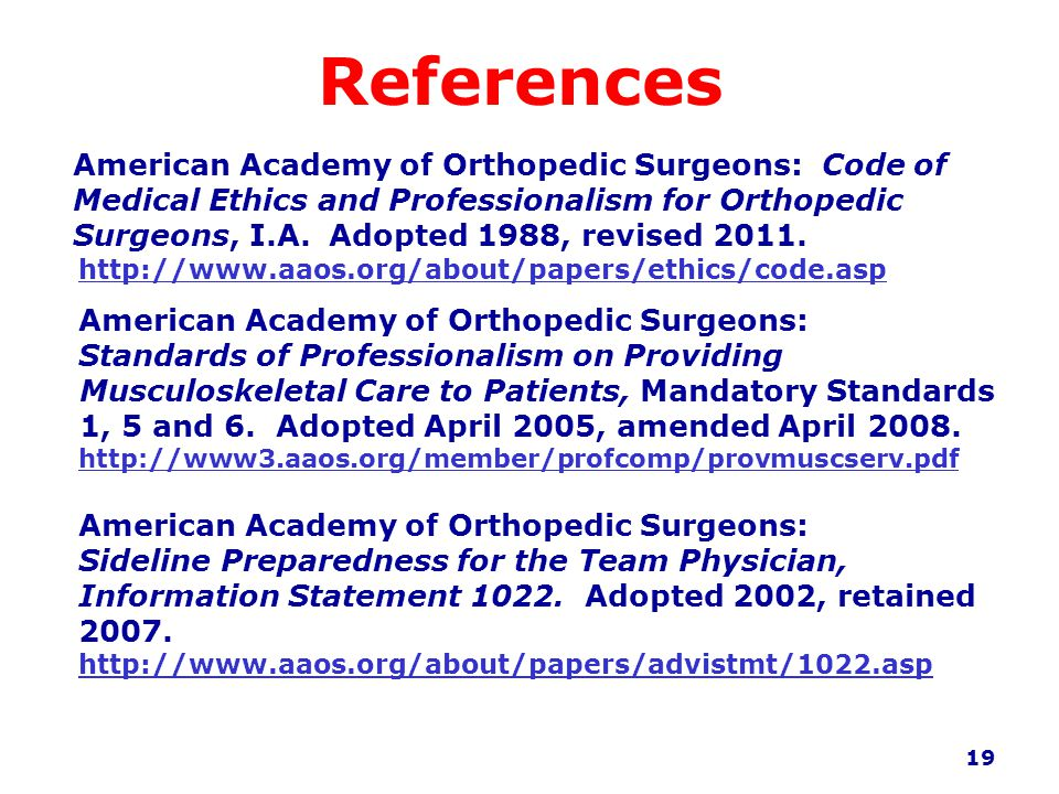 References American Academy of Orthopedic Surgeons: Code of Medical Ethics and Professionalism for Orthopedic Surgeons, I.A.