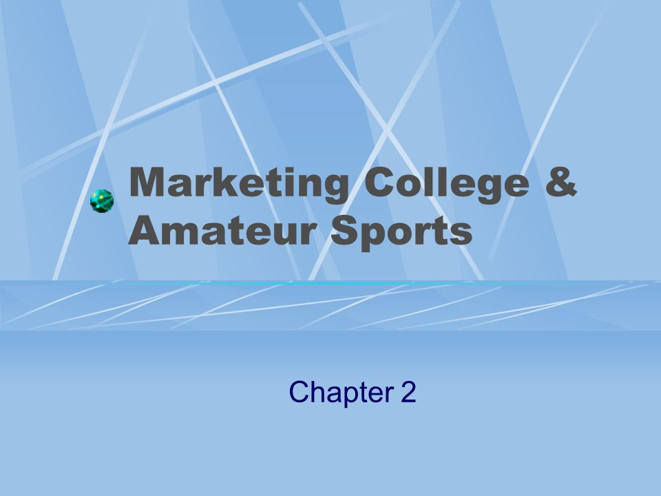Marketing College & Amateur Sports Chapter 2