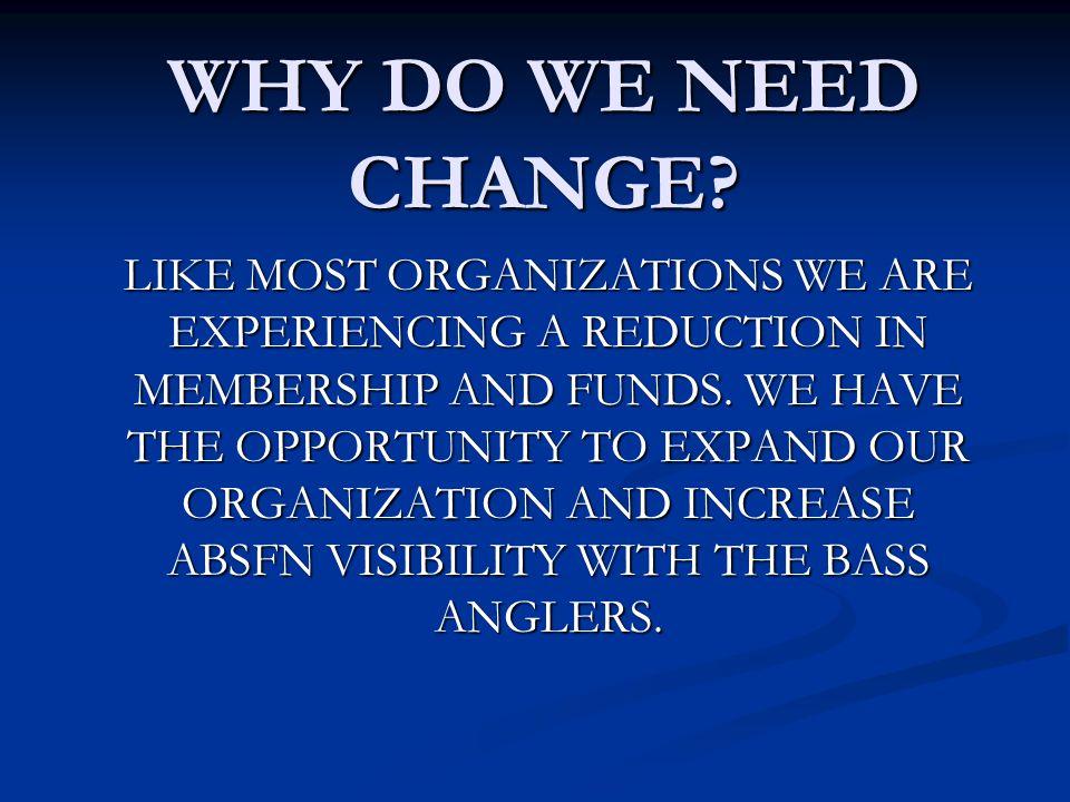 WHY DO WE NEED CHANGE.