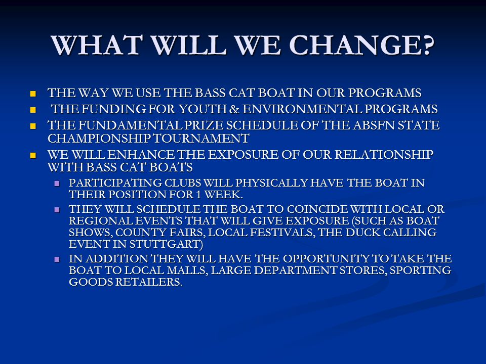 WHAT WILL WE CHANGE.
