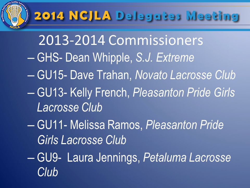 Commissioners 2014-2015 Current Commissioners: GHS- Laura Jennings GU13- Kelly French GU11 & GU9- Melissa Ramos Recruiting: GU15 Commissioner
