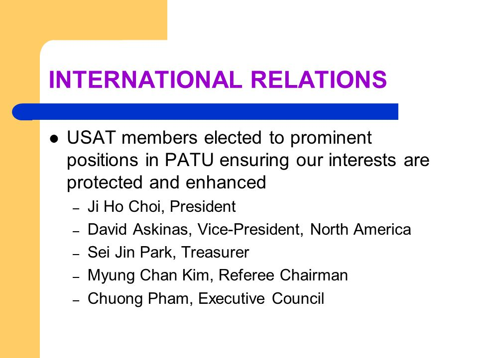 INTERNATIONAL RELATIONS USAT members elected to prominent positions in PATU ensuring our interests are protected and enhanced – Ji Ho Choi, President