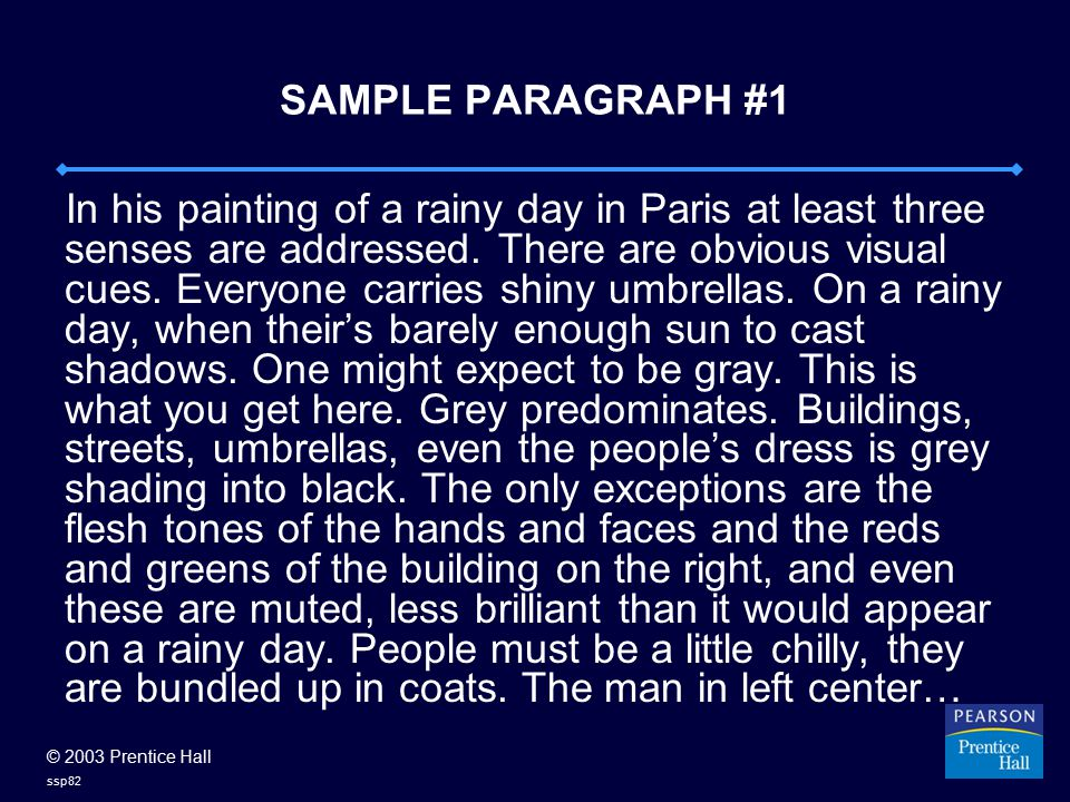 © 2003 Prentice Hall ssp82 SAMPLE PARAGRAPH #1 In his painting of a rainy day in Paris at least three senses are addressed.