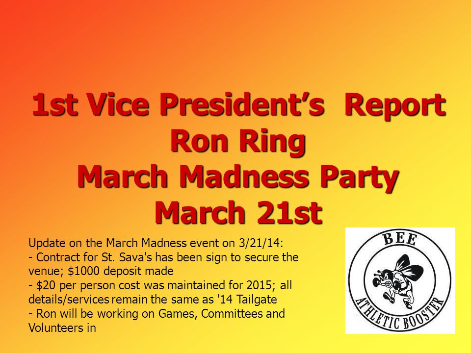 1st Vice President's Report Ron Ring March Madness Party March 21st Update on the March Madness event on 3/21/14: - Contract for St.