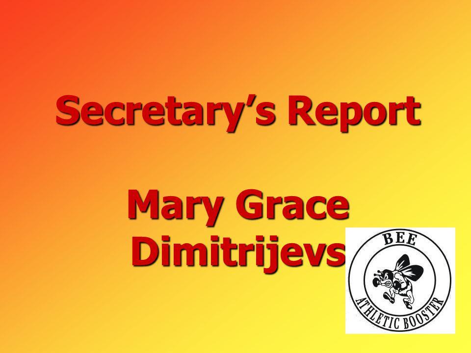 Secretary's Report Mary Grace Dimitrijevs