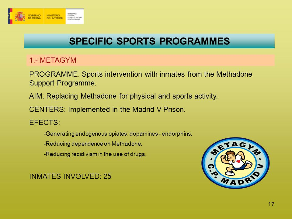 17 SPECIFIC SPORTS PROGRAMMES 1.- METAGYM PROGRAMME: Sports intervention with inmates from the Methadone Support Programme.