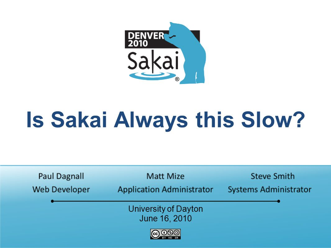 Is Sakai Always this Slow University of Dayton June 16, 2010