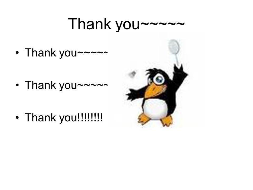 Thank you~~~~~ Thank you~~~~~~ Thank you~~~~~~ Thank you!!!!!!!!