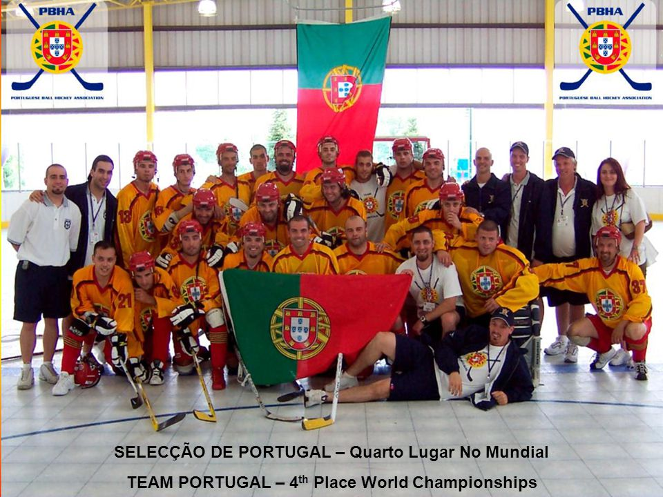 OUR VISION AND MISSION The Portuguese Ball Hockey Association aims to be Portugal's ultimate role model for the sport of ball hockey.
