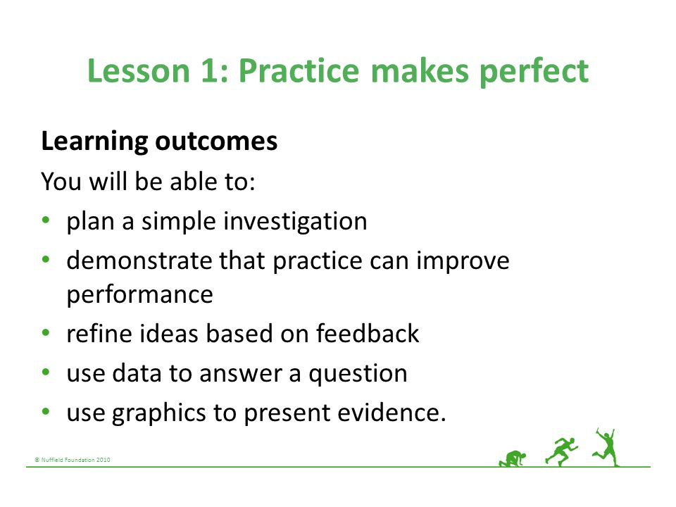 © Nuffield Foundation 2010 Activity 1.1: Does practice improve performance?