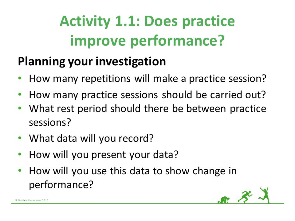 © Nuffield Foundation 2010 Activity 1.1: Does practice improve performance.