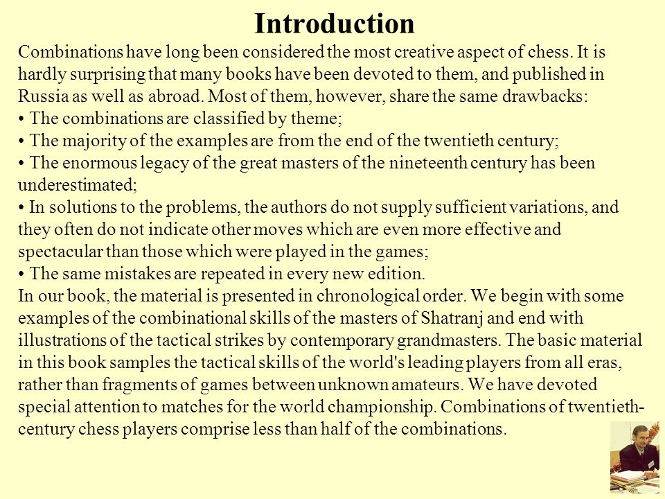 Introduction Combinations have long been considered the most creative aspect of chess.