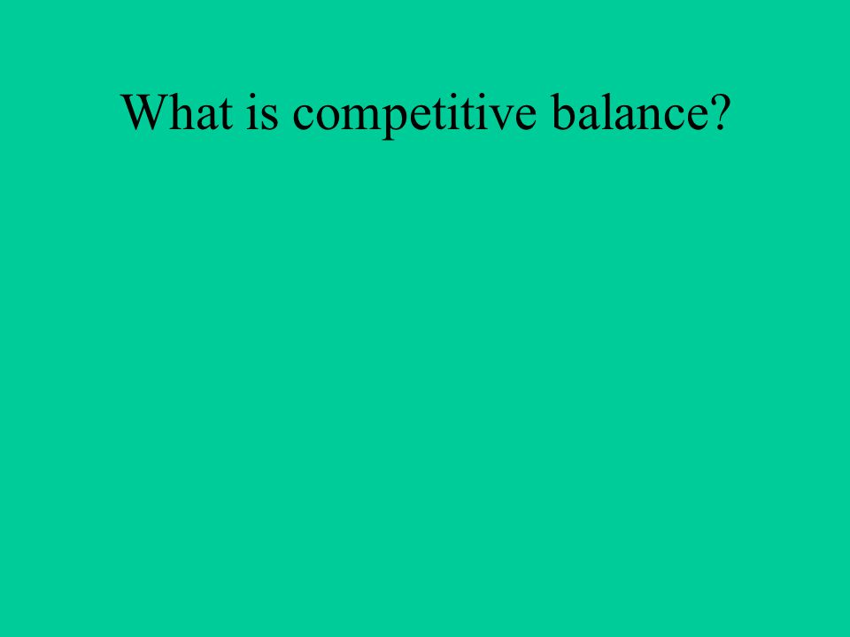 What is competitive balance?