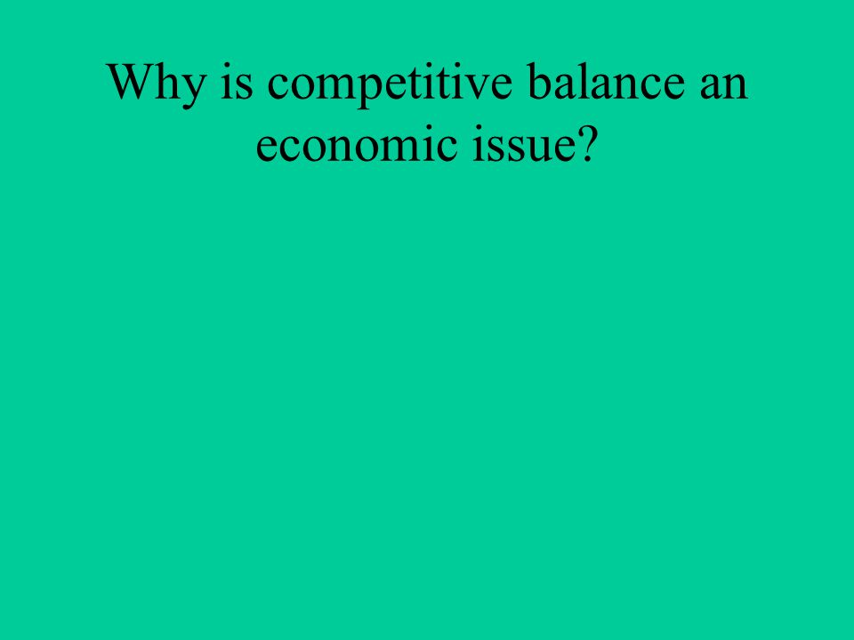 Why is competitive balance an economic issue?