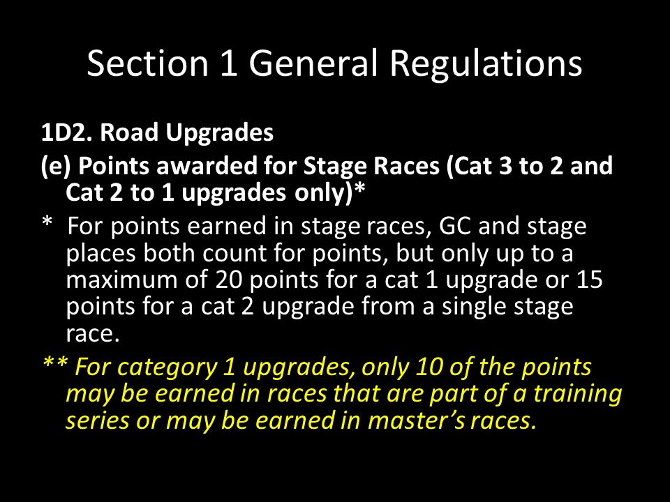 Section 1 General Regulations 1D2. Road Upgrades (e) Points awarded for Stage Races (Cat 3 to 2 and Cat 2 to 1 upgrades only)* * For points earned in