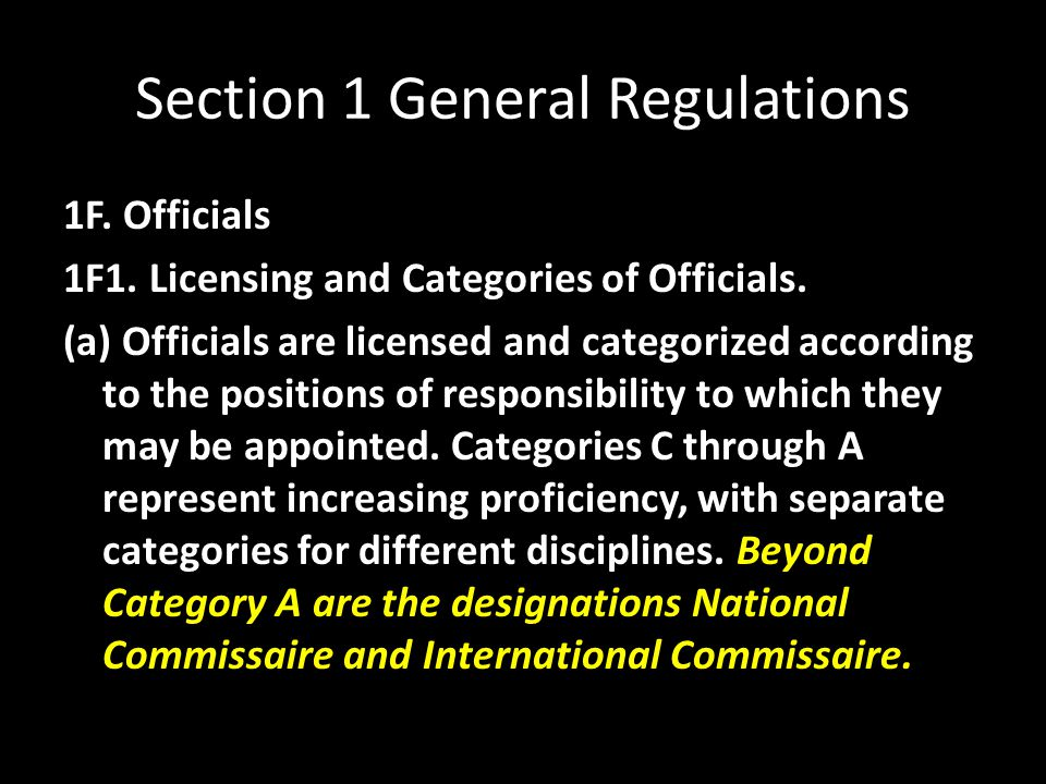 Section 1 General Regulations 1F. Officials 1F1. Licensing and Categories of Officials.