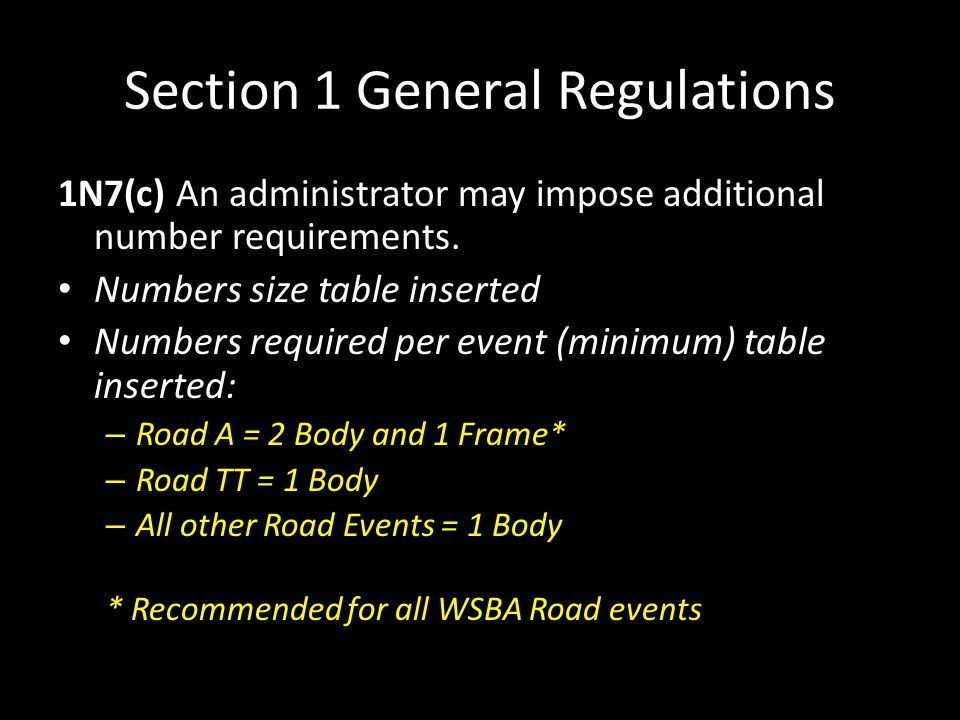 Section 1 General Regulations 1N7(c) An administrator may impose additional number requirements. Numbers size table inserted Numbers required per even