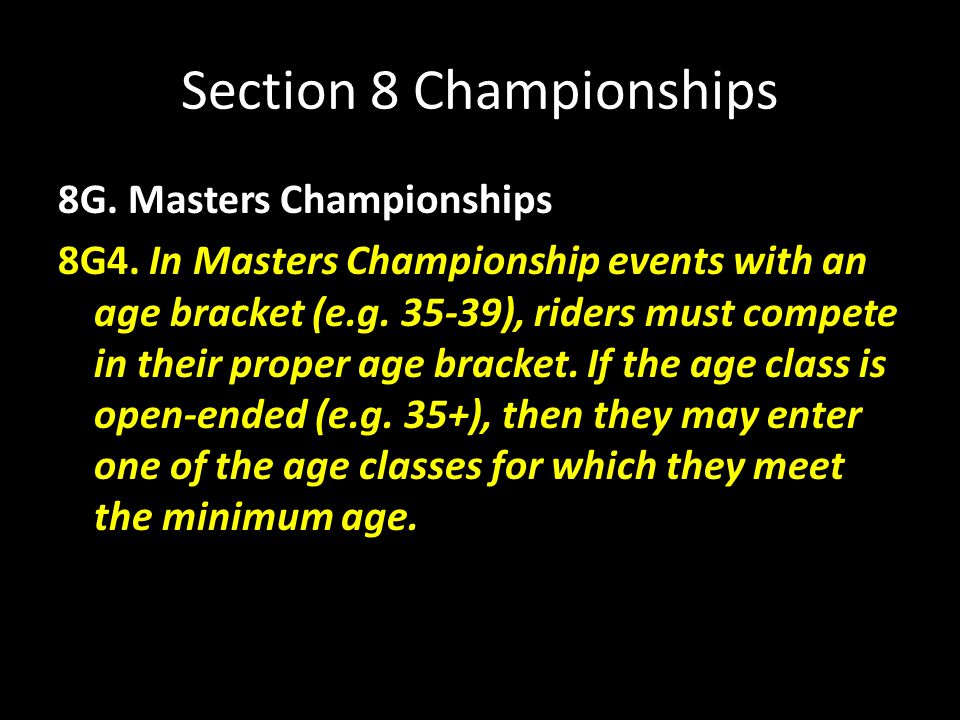 Section 8 Championships 8G. Masters Championships 8G4.