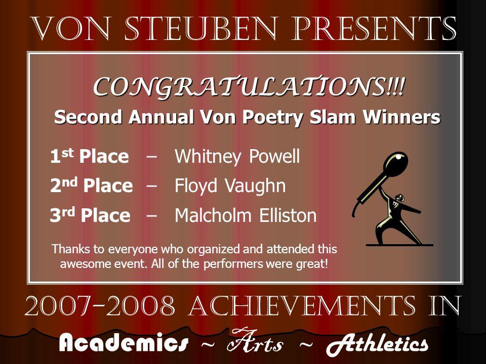 Von Steuben Presents 2007-2008 Achievements in Academics ~ Arts ~ Athletics CONGRATULATIONS!!.