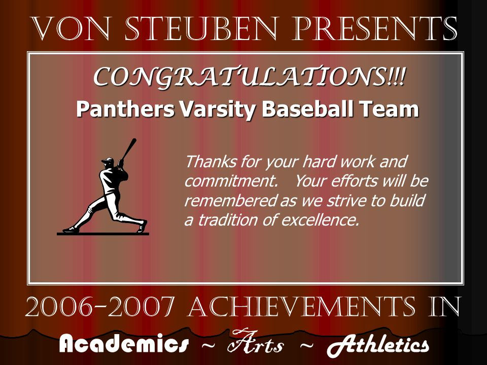 Von Steuben Presents 2006-2007 Achievements in Academics ~ Arts ~ Athletics CONGRATULATIONS!!.