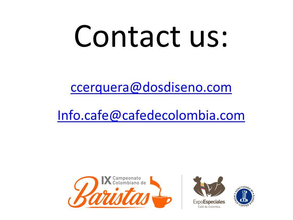 Contact us: ccerquera@dosdiseno.com Info.cafe@cafedecolombia.com
