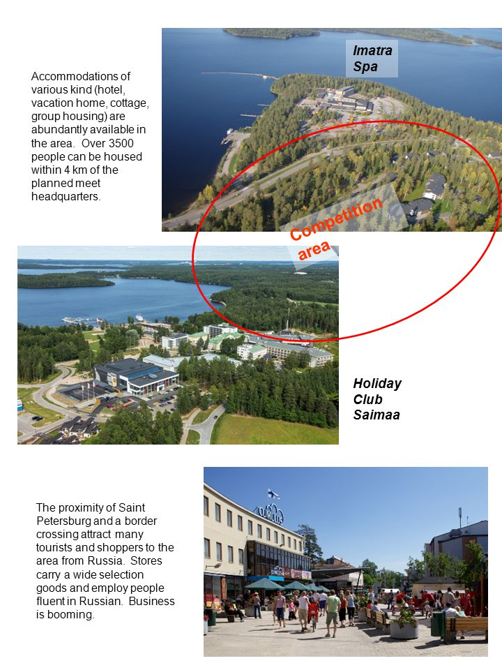 Skiing stadium C o m p e t i t i o n t e r r a i n The city of Imatra favors tourism that promotes physically active lifestyles.