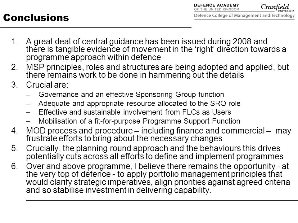 Conclusions 1.A great deal of central guidance has been issued during 2008 and there is tangible evidence of movement in the 'right' direction towards