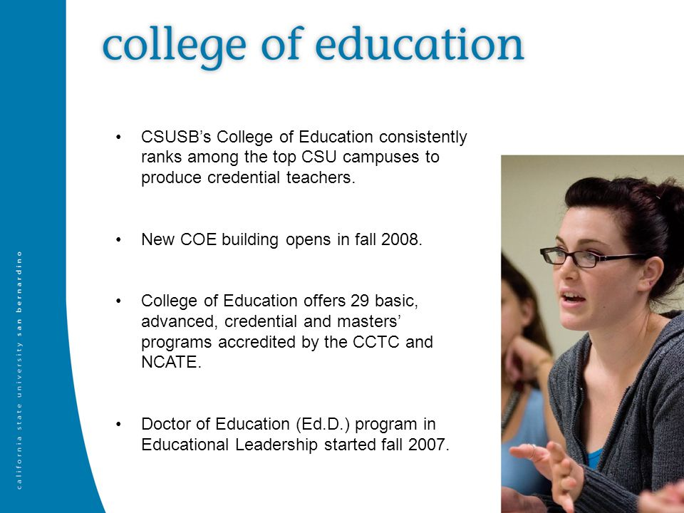 CSUSB's College of Education consistently ranks among the top CSU campuses to produce credential teachers.