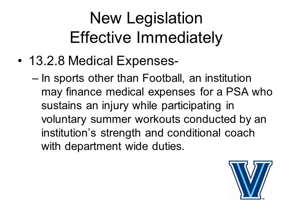New Legislation Effective Immediately 13.11.3.10 Voluntary Summer Conditioning – Sports other than Football and Basketball.