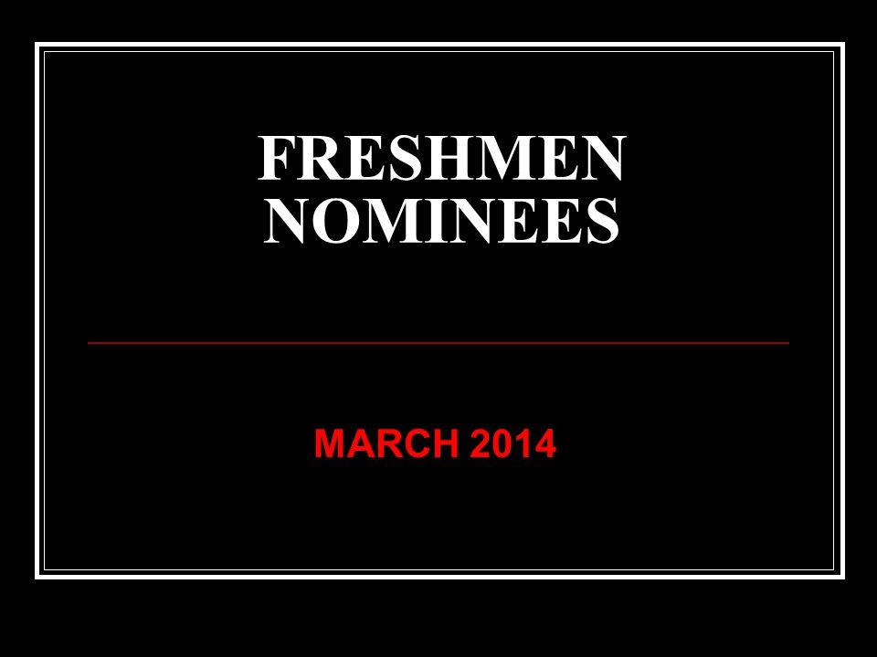 FRESHMEN NOMINEES MARCH 2014