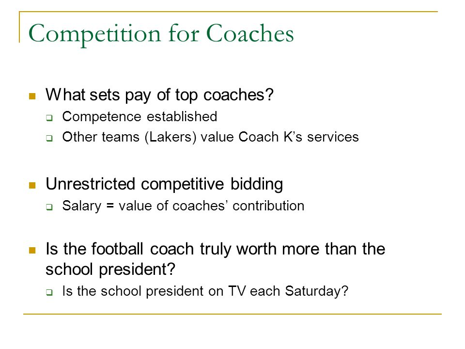 Competition for Coaches What sets pay of top coaches.